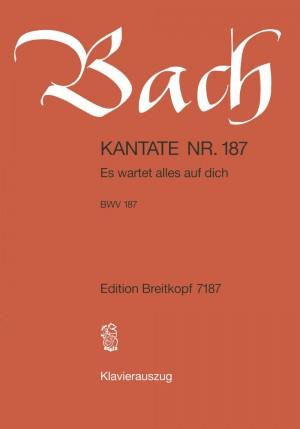 Bach, J S: Es wartet alles auf dich BWV 187