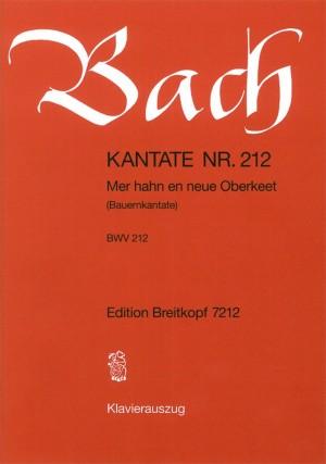 Bach, J S: Mer hahn en neue Oberkeet BWV 212