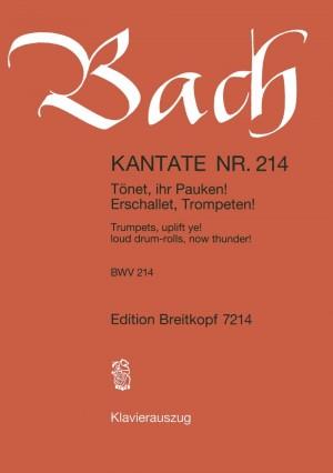 Bach, J S: Tönet, ihr Pauken BWV 214