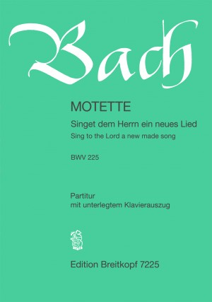 Bach, J S: Sing to the Lord a new made song BWV 225  BWV 225
