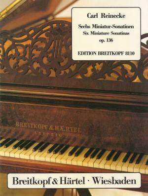 Reinecke, C: 6 Miniature Sonatinas Op. 136 op. 136