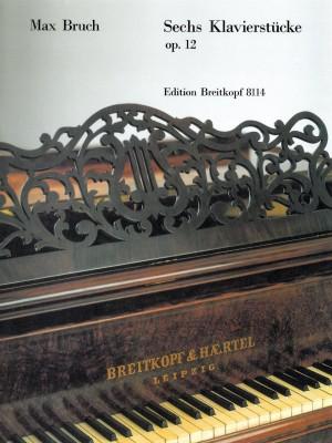 Bruch: Sechs Klavierstücke op. 12
