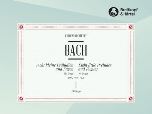 Bach, J S: 8 Little Preludes and Fugues