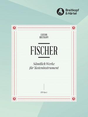 Fischer: Sämtliche Werke für Tasteninst