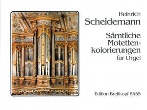 Scheidemann: Sämtl. Motetten-Kolorierungen