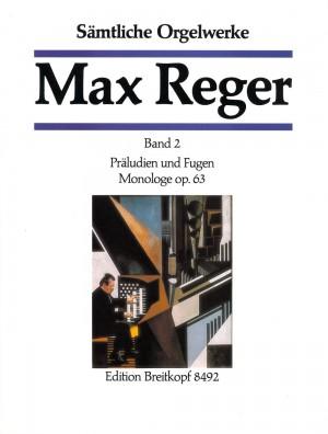Reger, M: Complete Organ Works in 7 Volumes  Bd. 2