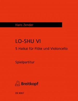 Zender: LO-SHU VI - 5 Haikai für Flöte und Cello (1989)