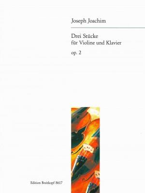 Joachim: Drei Stücke op. 2