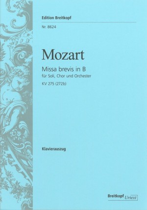 Mozart, W A: Missa brevis in Bb major K. 275 (272b)  KV 275 (272b)