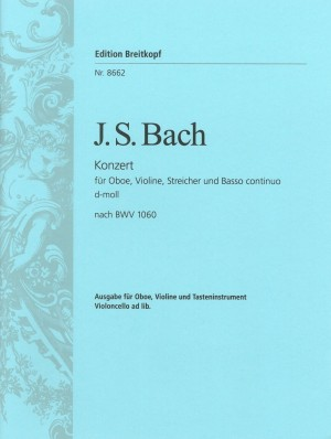 Bach, J S: Double Concerto in D minor. Reconstruction based on BWV 1060  BWV 1060