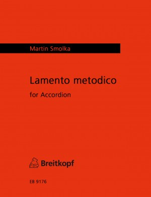 Smolka: Lamento metodico für Akkordeon