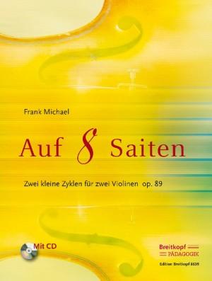 Michael: Auf 8 Saiten - zwei kleine Zyklen op. 89 (mit CD)