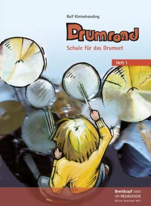 Kleinehanding: Drumroad - Schule für das Drumset Heft 1