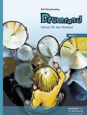 Kleinehanding: Drumroad - Schule für das Drumset, Band 2