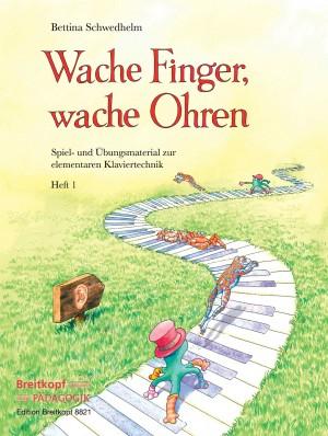 Schwedhelm, Bettina: Wache Finger, wache Ohren Heft 1