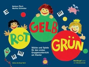 Ötsch, Barbara/Schneider, Martina: Rot - Gelb - Grün