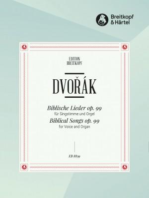 Antonín Dvořák: Biblical Songs Op. 99