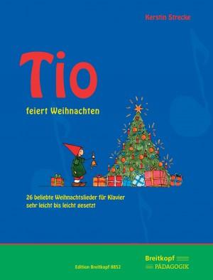 Strecke, Kerstin: Tio feiert Weihnachten