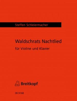 Schleiermacher, Steffen: Waldschrats Nachtlied