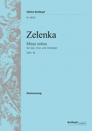 Zelenka, Jan Dismas: Missa votiva ZWV 18