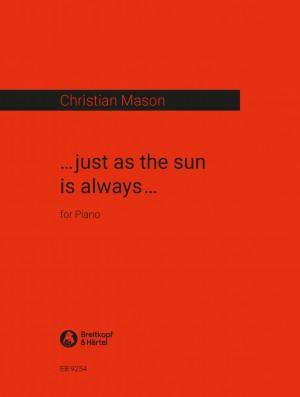 Christian Mason: ...just as the sun is always...