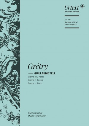 Grétry: Guillaume Tell