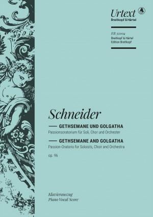 Friedrich Schneider: Gethsemane and Golgatha Op. 96