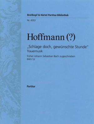 Georg Melchior Hoffmann: Schlage doch, gewünschte Stunde, Cantata BWV 53