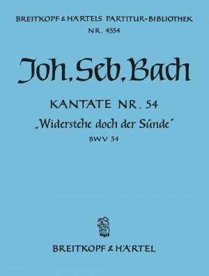 Bach, JS: Kantate 54 Widerstehe doch