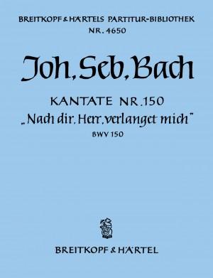 Bach, JS: Kantate 150 Nach dir, Herr