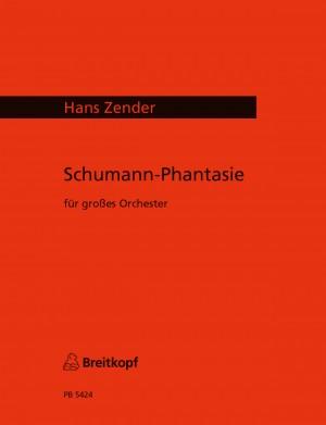 Zender: Schumann - Phantasie