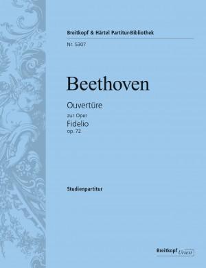 Beethoven, Ludwig van: Ouvertüre zur Oper Fidelio op. 72