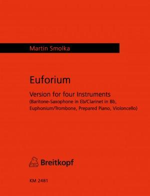 Smolka: Euforium für 4 Instrumente