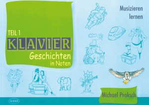 Proksch: Klaviergeschichten in Noten Teil 1