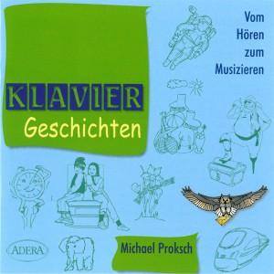 Proksch: KlavierGeschichten / Vom Hören zum Musikzieren CD