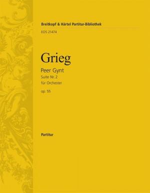 Edvard Grieg: Peer Gynt Suite No. 2 Op. 55