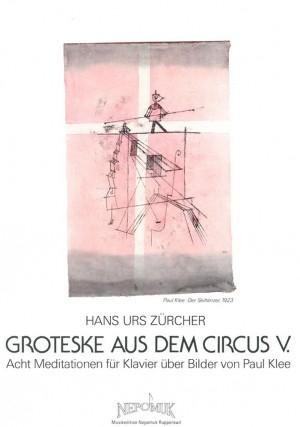 Zürcher: Groteske aus dem Circus V