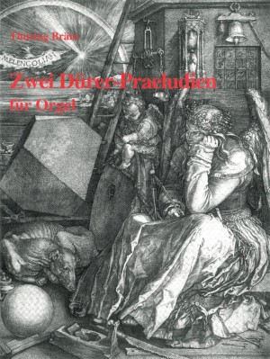 Bräm: Zwei Dürer Präludien