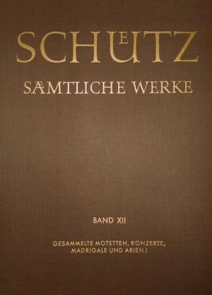 Schütz: Gesamtausgabe, Volume 12
