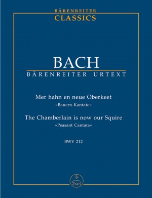 Bach, JS: Cantata No. 212: Mer hahn en neue Oberkeet (BWV 212) (Urtext). (Peasant Cantata)