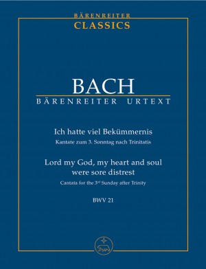 Bach, JS: Cantata No. 21: Ich hatte viel Bekuemmernis (Lord my God, my heart and soul were sore distrest) (BWV 21) (Urtext)