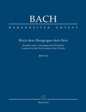 Bach, JS: Cantata No. 39: Brich dem Hungrigen dein Brot (Break with hungry men thy bread) (BWV 39) (Urtext)