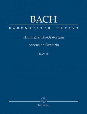 Bach, Johann Sebastian: Ascension Oratorio BWV 11