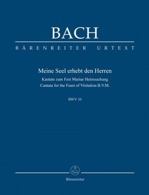 Johann Sebastian Bach: Meine Seel erhebt den Herren BWV10