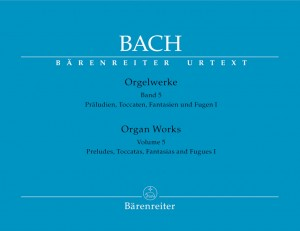 Bach, JS: Organ Works Vol. 5: Preludes, Toccatas, Fantasias & Fugues (Part 1) (Urtext)