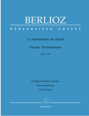 Berlioz, H: Damnation of Faust (complete) (F) (Urtext)