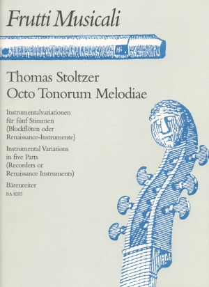 Stoltzer, T: Octo Tonorum Melodiae. Instrumental Variations in 5 Parts