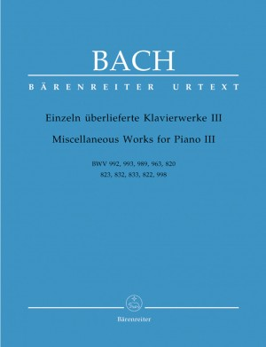 Bach, JS: Miscellaneous Works for Piano III (Urtext). (BWV 992, 993, 989, 963, 820, 823, 832, 833, 822, 998)