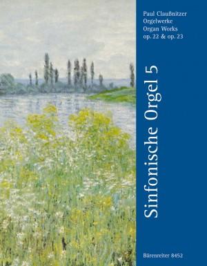 Claussnitzer, P: Organ Works Op.22 & Op.23 (Symphonic Organ Vol.5)