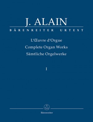 Alain, J: Organ Works, Vol.1 (complete) (Urtext) Works published during his lifetime and intended for publication